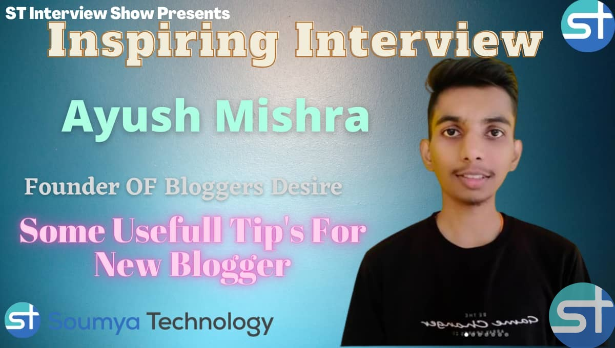Exclusive Interview with Ayush Mishra Founder of Bloggers Desire